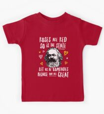 Roses Are Red So Is The State Let Us Be Comrades Because You Are Great Kids Tee