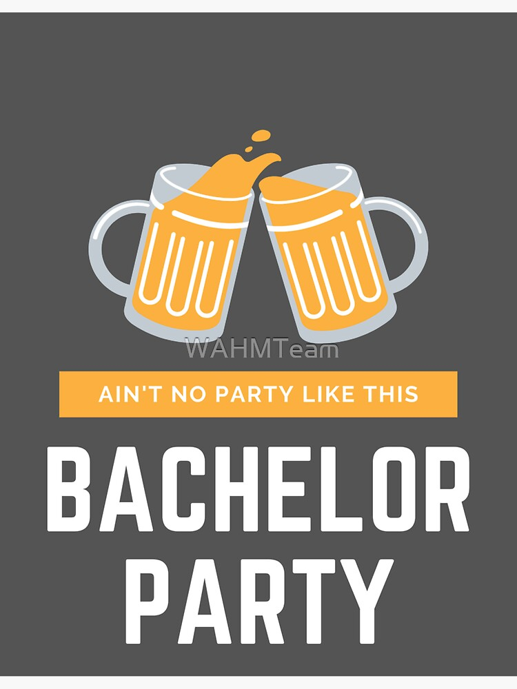 Bachelor Party by WAHMTeam