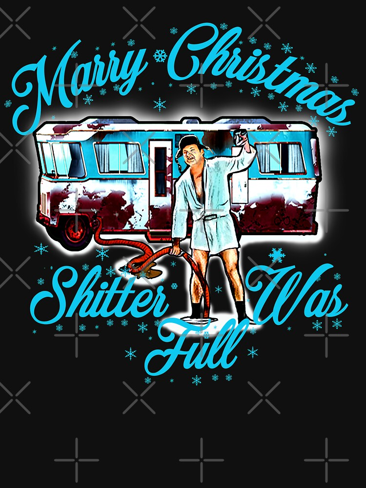 Merry Christmas Shitter Was Full Vintage by lolteeshirt
