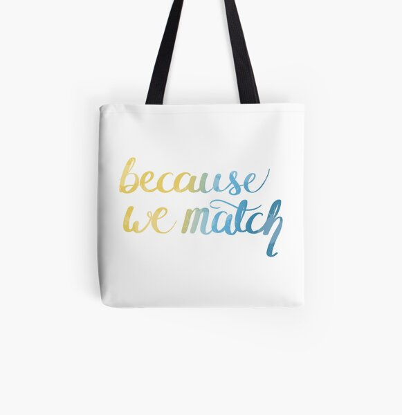 Because we Match All Over Print Tote Bag