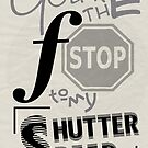 You're the f/stop to my shutter speed by Ewan Arnolda