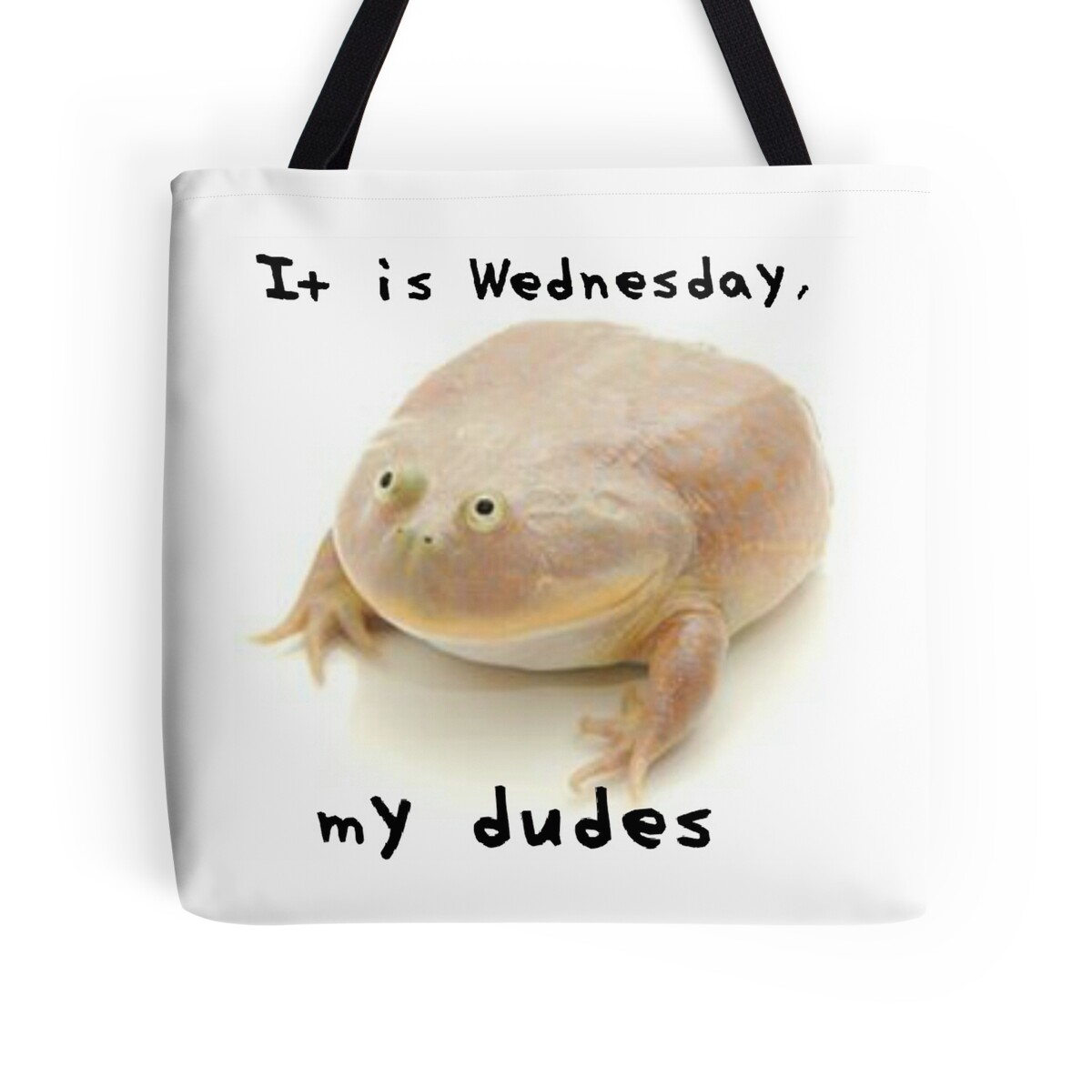 Quot It Is Wednesday My Dudes Quot Tote Bags By Snacksbuddy