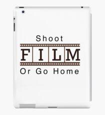 Shoot film or go home iPad Case/Skin