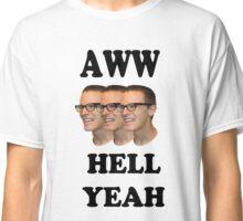 Aww Hell Yeah Classic T-Shirt