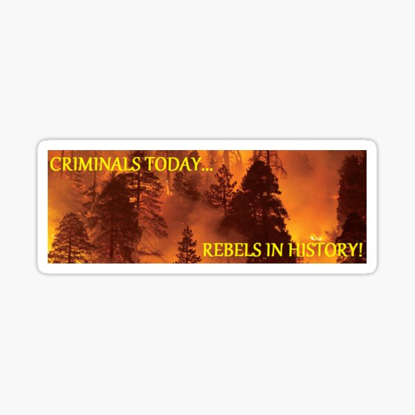 Criminals today rebels in history Collection Sticker