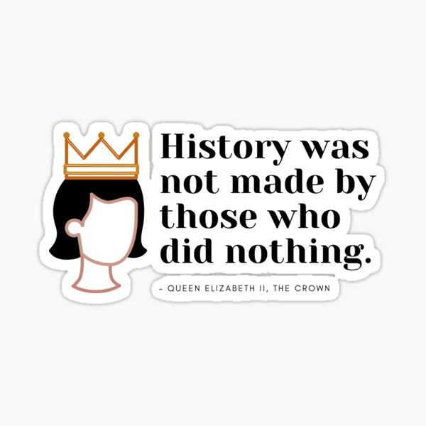 Die Krone Königin Elizabeth Zitat Sticker