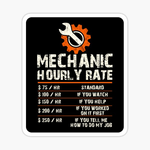 Funny Mechanic Hourly Labor Rates Sticker