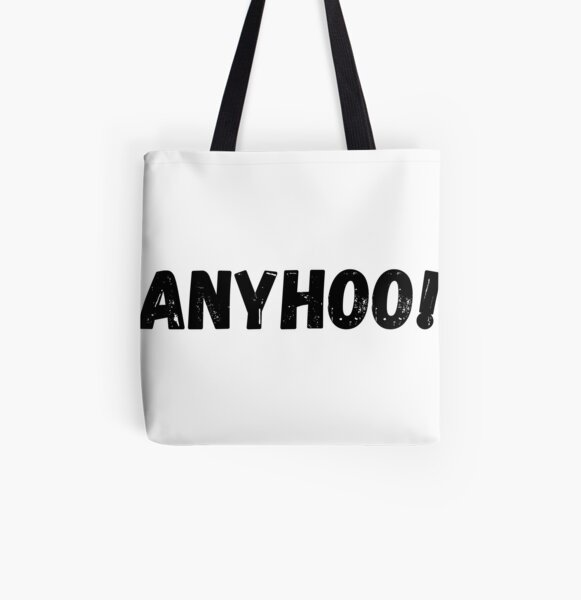 Anyhoo! All Over Print Tote Bag