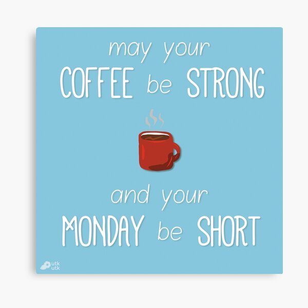 Coffee and Monday Canvas Print