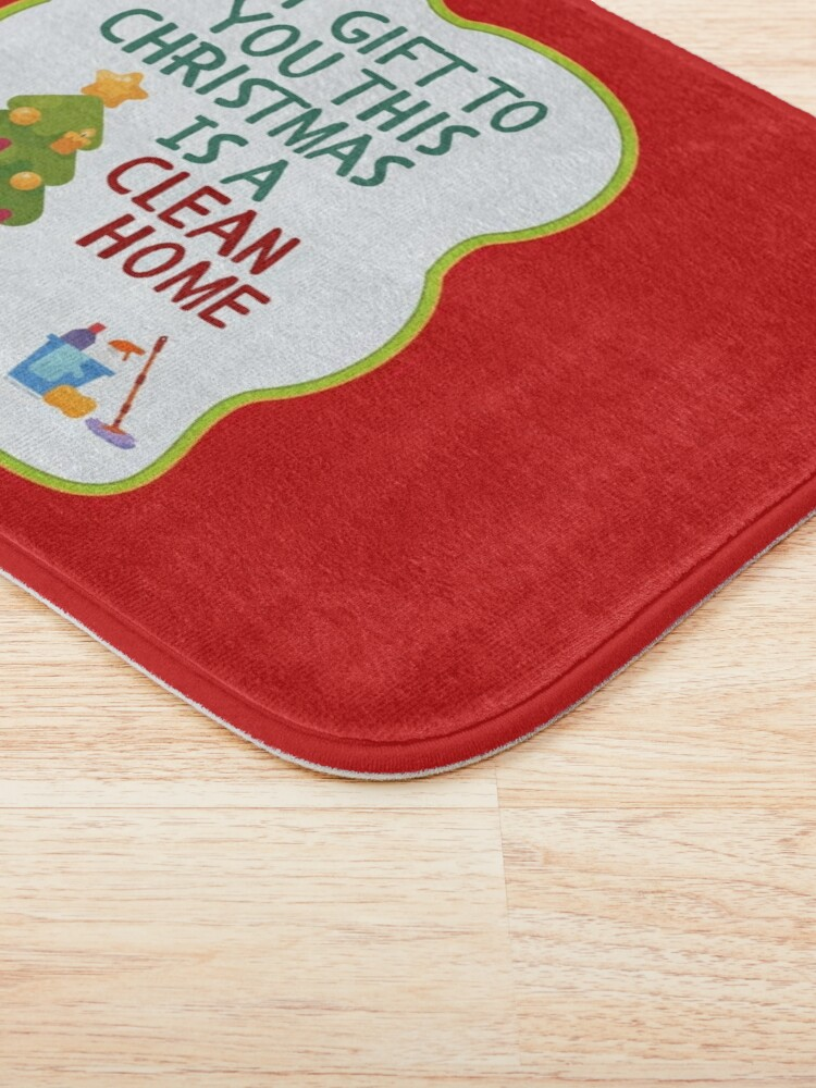 Alternate view of My Gift to You This Christmas is a Clean Home Cleaning Fun Bath Mat