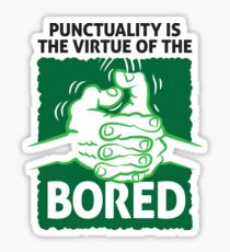 Punctuality is something for bored people! Sticker