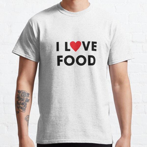 I love Food Classic T-Shirt