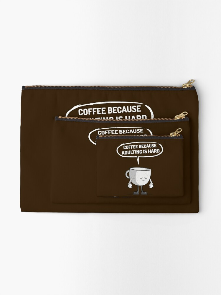 Alternate view of Coffee because adulting is hard Zipper Pouch
