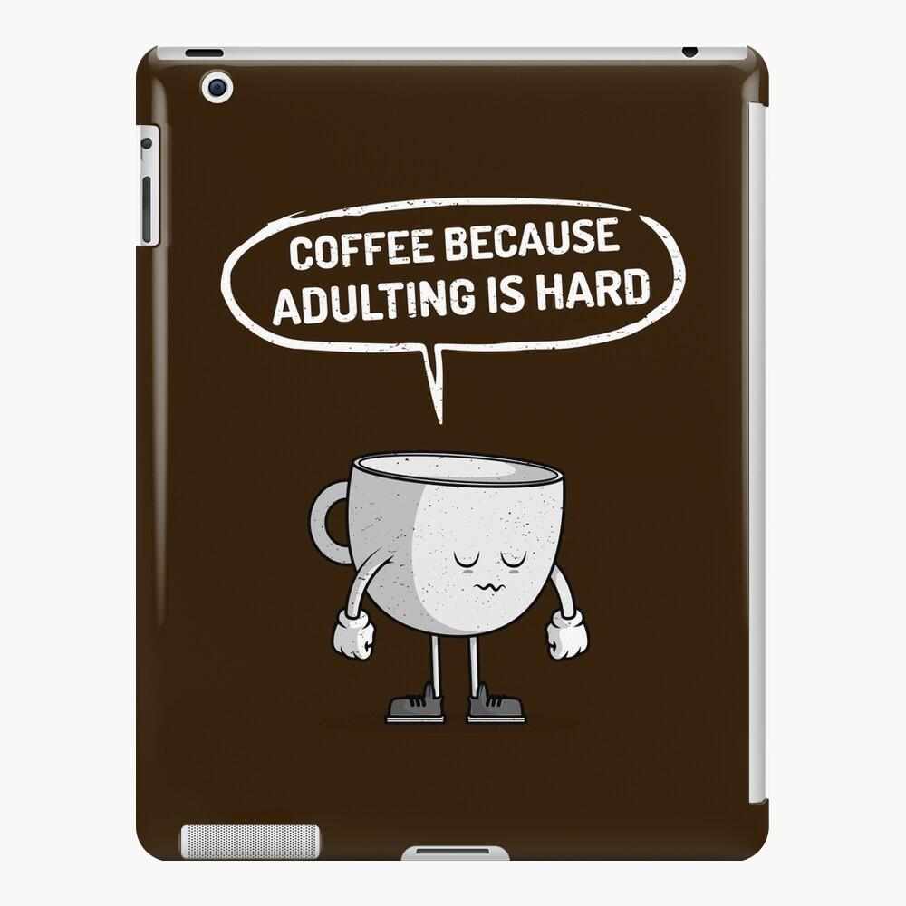 Coffee because adulting is hard iPad Case & Skin