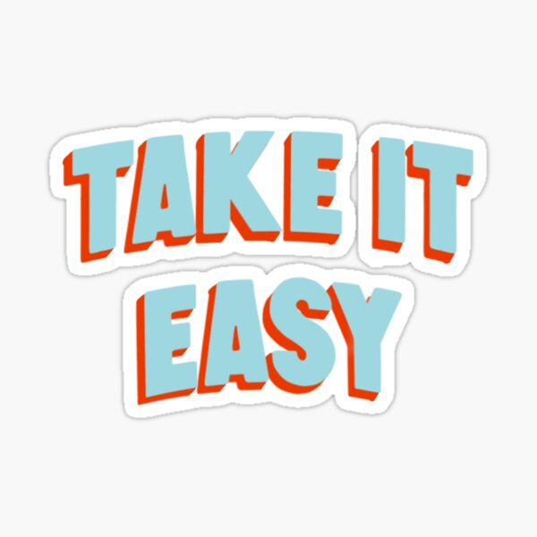Take it Easy Sticker