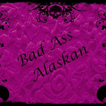 Pink, Bad Ass Alaskan by DorieJo