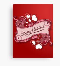 Be my Valentine 2 Canvas Print