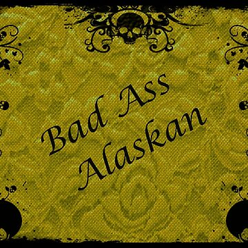 Yellow, Bad Ass Alaskan by DorieJo