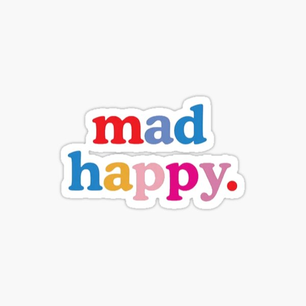 Mad happy sticker Sticker