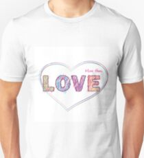 words- more than LOVE Unisex T-Shirt