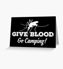 Give blood - go camping! Greeting Card