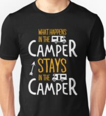 What happens in the camper stays in the camper! Unisex T-Shirt