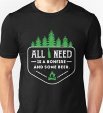 All you need is a bonfire and some beer!  T-Shirt