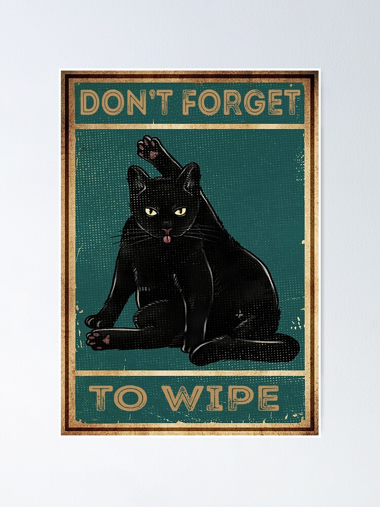 Alternate view of Black Cat Don't Forget To Wipe Poster