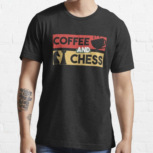 Coffee And Chess - Gift For Coffee Addict , Gift For Chess Lover Essential T-Shirt