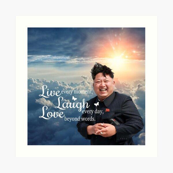 Live Laugh Love Kim Jong Un Art Print