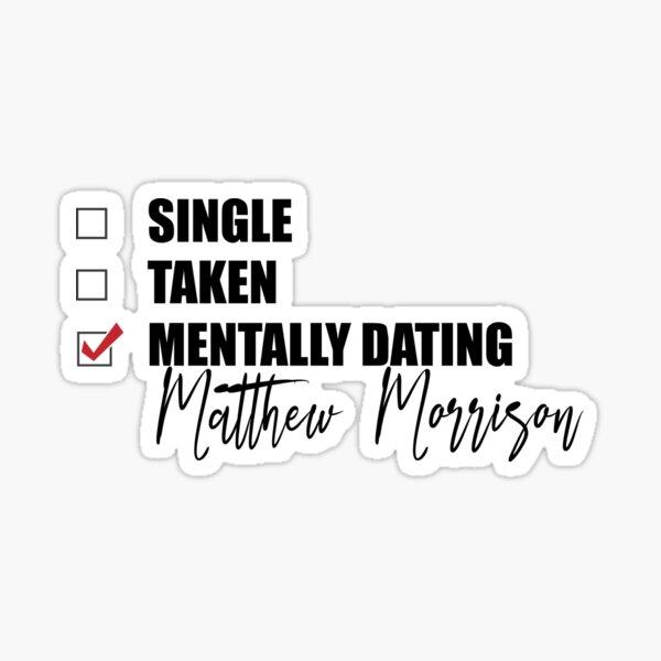 Mentally Dating Matthew Morrison Sticker
