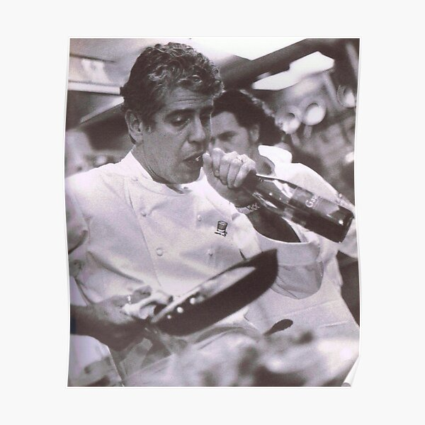 Cook And open Beer - anthony bourdain Poster