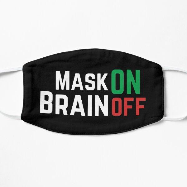 Mask ON, Brain OFF Flat Mask