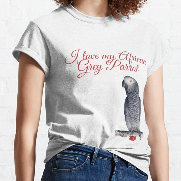 I love My African Grey Parrot- Red text Classic T-Shirt