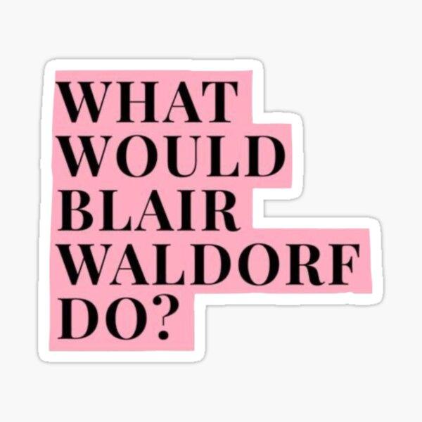 ¿Qué haría Blair Waldorf? Pegatina