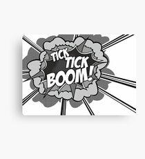 Tick Tick Boom! Canvas Print