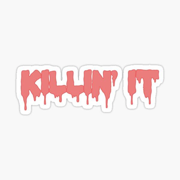 Killin' It Drip Sticker