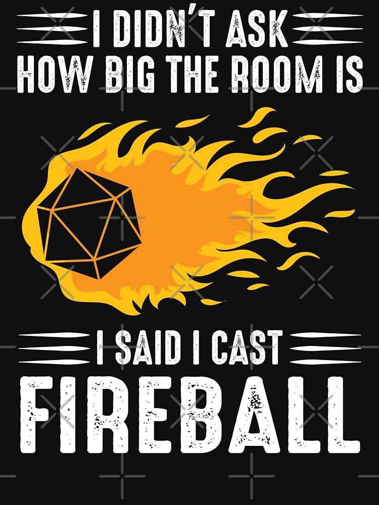 I cast Fireball Wizard Sorcerer DM Gift TTRPG by hayseedbyte