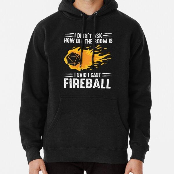 I cast Fireball Wizard Sorcerer DM Gift TTRPG Pullover Hoodie