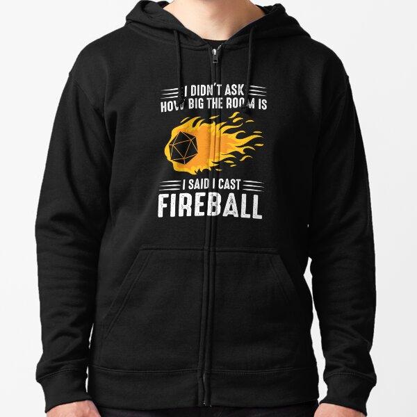I cast Fireball Wizard Sorcerer DM Gift TTRPG Zipped Hoodie