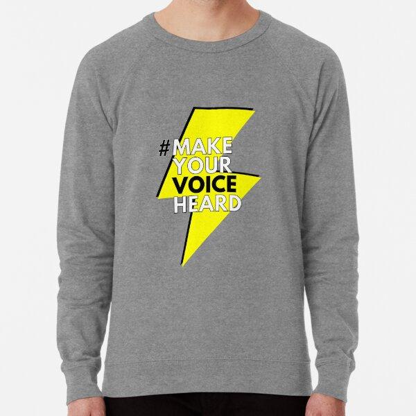 Make Your Voice Heard Lightweight Sweatshirt