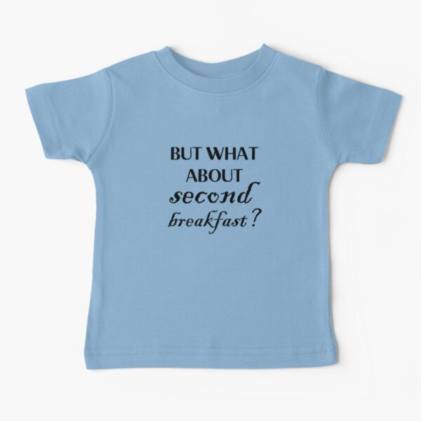 but what about second breakfast? - black Baby T-Shirt