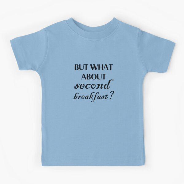 but what about second breakfast? - black Kids T-Shirt