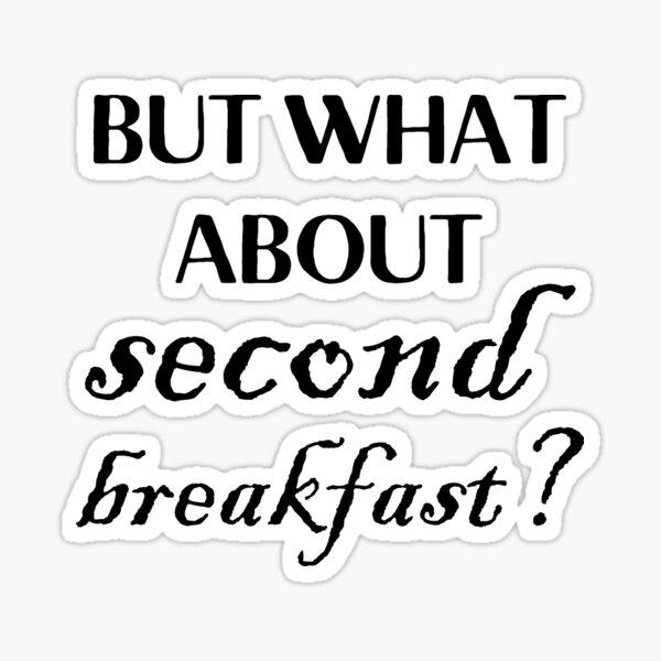 mais qu'en est-il du deuxième petit-déjeuner? - noir Sticker
