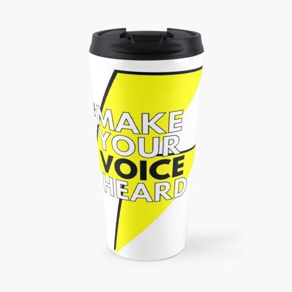 Make Your Voice Heard items Travel Mug