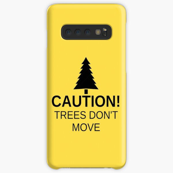 Caution! Trees don't move! Samsung Galaxy Snap Case