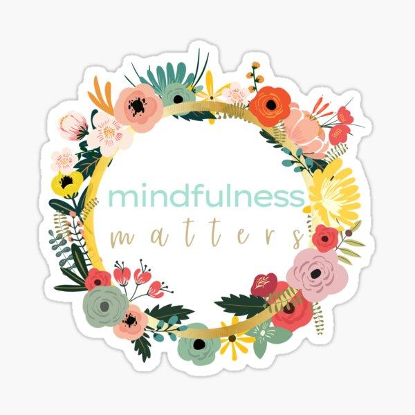 mindfulness matters - floral design Sticker