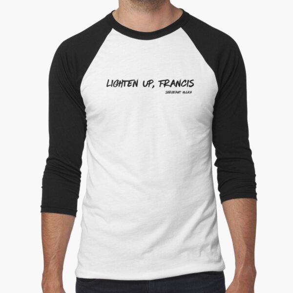 """""""Lighten Up, Francis"""" Sergeant Hulka Baseball ¾ Sleeve T-Shirt"""