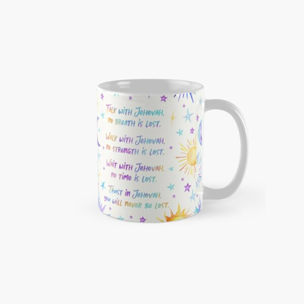 TRUST IN JEHOVAH (YOU WILL NEVER BE LOST) Classic Mug