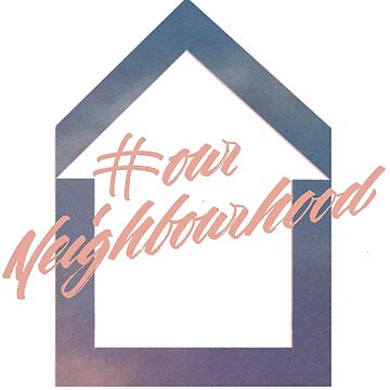 #ourNeighbourhood w/ House Logo for #troyetee Contest by fostercollin